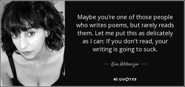quote-maybe-you-re-one-of-those-people-who-writes-poems-but-rarely-reads-them-let-me-put-this-kim-addonizio-40-5-0551