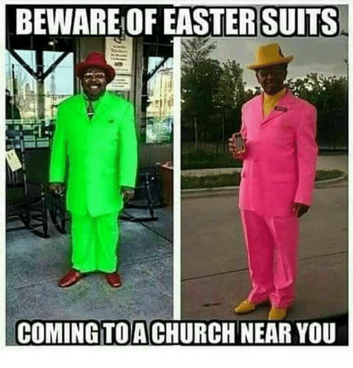 beware-of-easter-suits-coming-toachurch-near-you-15382828